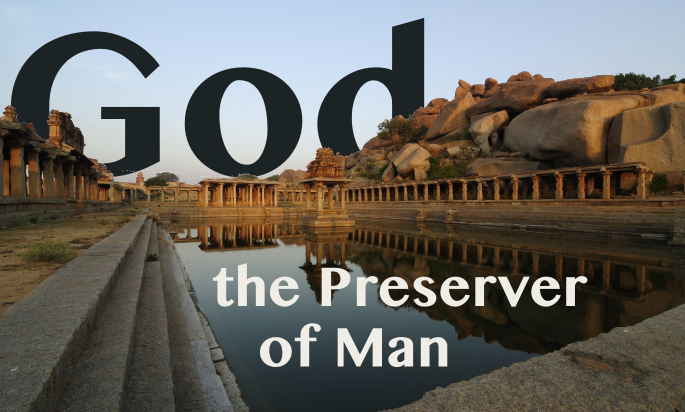 God the Preserver of Man 12.15.13