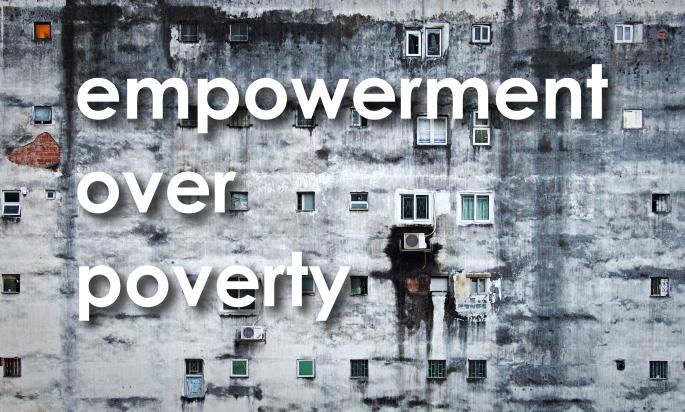 Empowerment Over Poverty