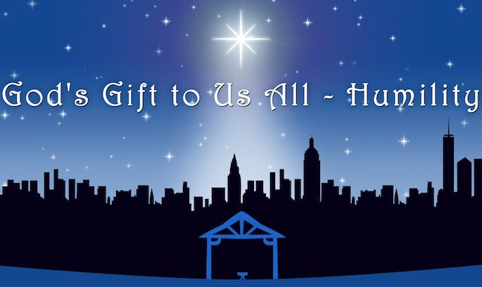 God's Gift To Us All – Humility (Christmas Eve)