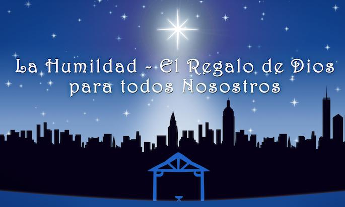 """""""La Humildad – El Regalo de Dios para Todos Nosostros"""""""