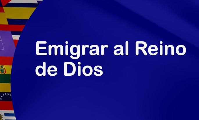 Emigrar al Reino de Dios
