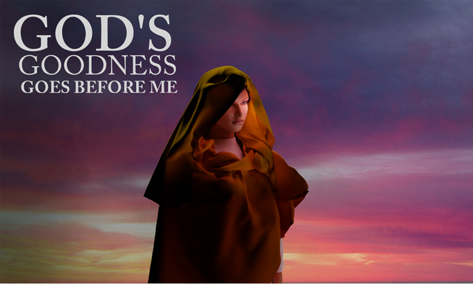 God's Goodness Goes Before Me